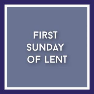 1st Sunday of Lent 2021
