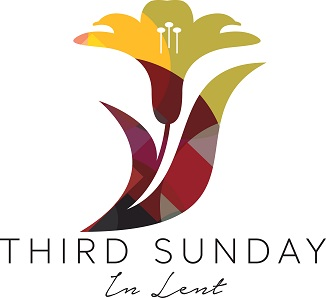 3rd Sunday – Lent 2021